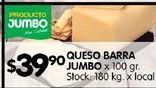 Oferta de Queso de barra Jumbo por $39,9