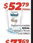 Oferta de Toallitas húmedas Ideal clasicas x 70un por $52,79