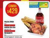 Oferta de Pollo al spiedo + gaseosa Coca Cola + pan baguette por $429