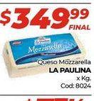 Oferta de Queso mozzarella La paulina por $349,99