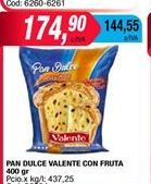Oferta de Pan dulce Valente con fruta 400gr  por $174,9