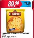 Oferta de Pan dulce El Muelle c/frutas x 400gr  por $89,9