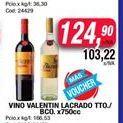 Oferta de Vino Valentin Lacrado x 750cc por $124,9