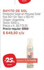 Oferta de RAYITO DE SOLProtector Solar en Mousse Solar Fps 50+ Sin Tacc x 150 ml. por $649,5