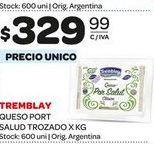 Oferta de Queso port salud trozado Tremblay por $329,99