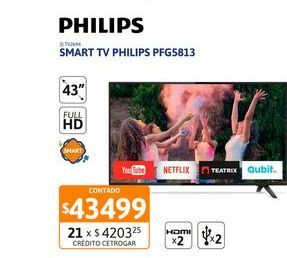 Oferta de Tv Led 43 Philips PFG5813 FHD Smart por $43499