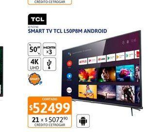 "Oferta de Tv Led 50"" TCL L50P8M 4K UHD Android por $52499"