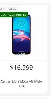 Oferta de Celulares Motorola libre moto e6s  por $16999