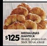 Oferta de Medialunas manteca por $125