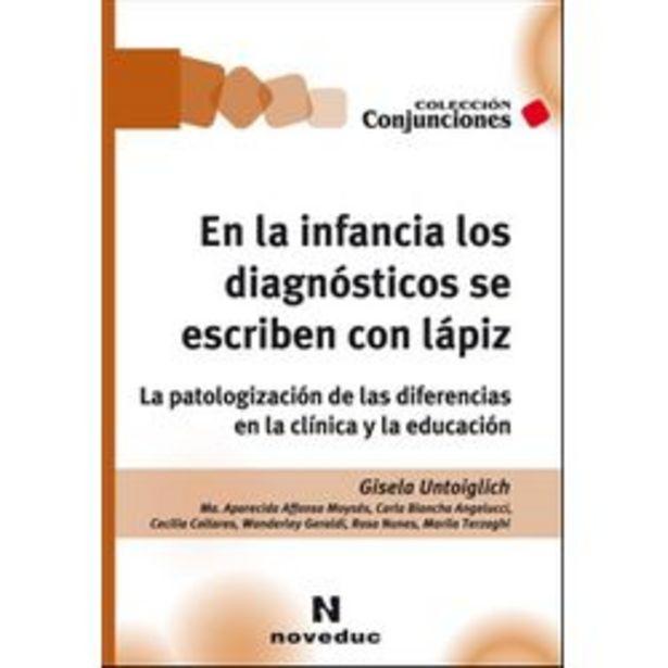 Oferta de EN LA INFANCIA LOS DIAGNOSTICOS SE ESCRIBEN CON LAPIZ por $1566