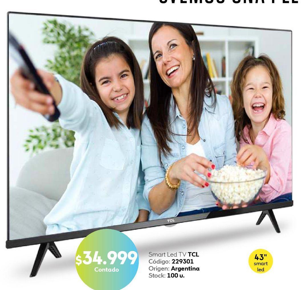 "Oferta de Smart Led tv TCL 43"" por $34999"