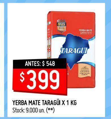 Oferta de YERBA MATE TARAGÜI X 1 KG por $399